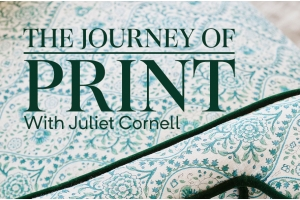 The Journey of Print - with Juliet Cornell